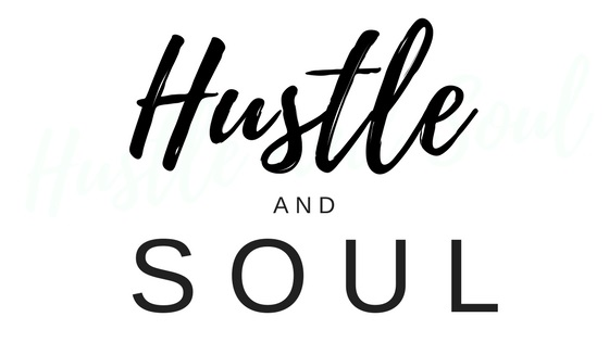 Hustle and Soul